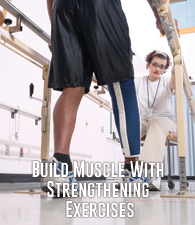 Build Muscle with Strengthening Exercises