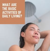 What are the Basic Activities of Daily Living?